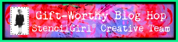 gift-worthy-stencilgirl-creative-team-blog-hop-header-720px